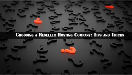 Choosing a Reseller Hosting Company: Tips and Tricks
